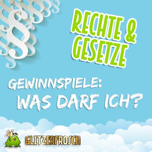 Titelbild mit Überschrift: Rechte und Gesetze, Gewinnspiele: Was darf ich? mit Glitzerfrosch Logo
