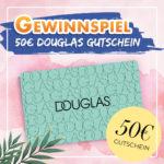 50€ Douglas Gutschein gewinnen