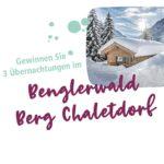 Aufenthalt im Benglerwald Berg Chaletdorf gewinnen