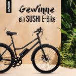 E-Bike von Sushi uvm. gewinnen